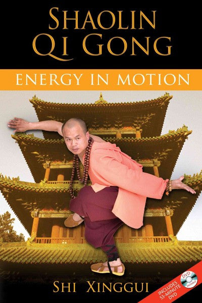 Shaolin Qi Gong : Energy in Motion