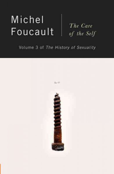 History of Sexuality, Vol. 3 : The Care of the Self