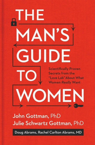"Man's Guide to Women : Scientifically Proven Secrets from the ""Love Lab"" About What Women Really Want"