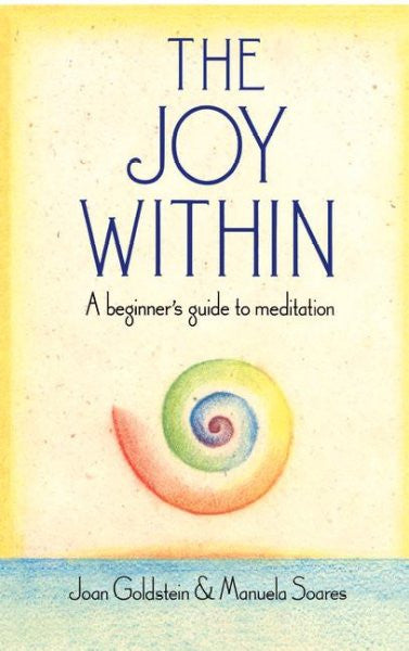 Joy Within : A Beginner's Guide to Meditation