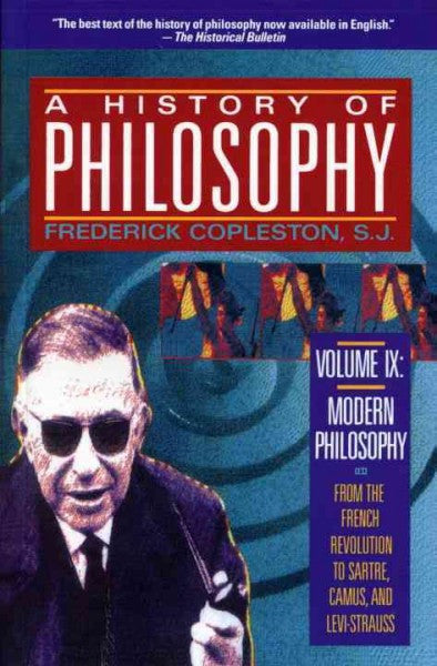 History of Philosophy : Modern Philosophy from the French Revolution to Sartre, Camus, and Levi-Strauss