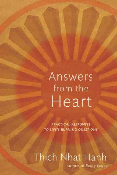 Answers from the Heart : Practical Responses to Life's Burning Questions