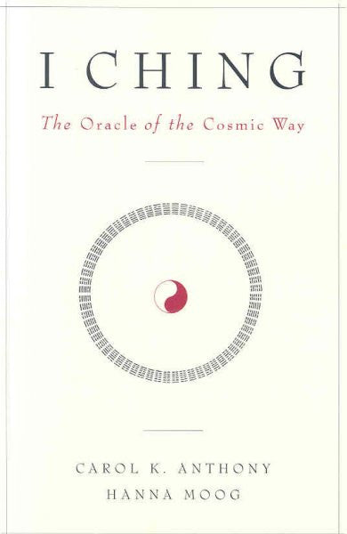 I Ching : The Oracle of the Cosmic Way