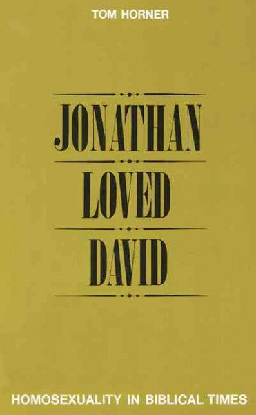 Jonathan Loved David : Homosexuality in Biblical Times