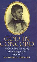 God in Concord : Ralph Waldo Emerson's Awakening to the Infinite