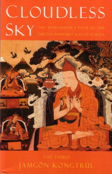 Cloudless Sky : The Mahamudra Path of the Tibetan Kagyu Buddhist School