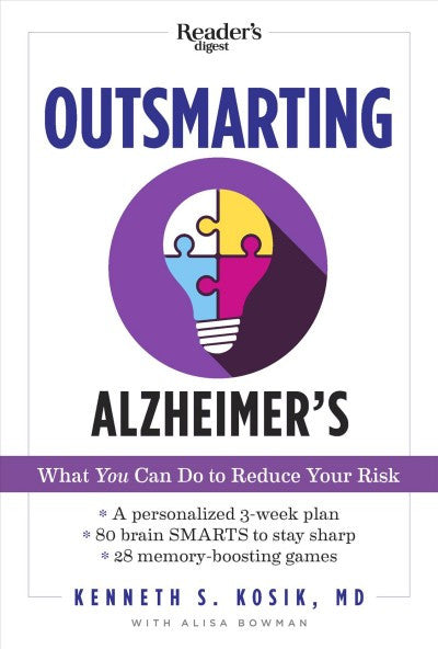 Outsmarting Alzheimer's : What You Can Do to Reduce Your Risk