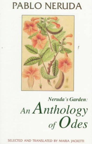 Neruda's Garden : An Anthology of Odes