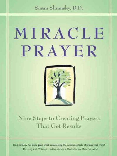 Miracle Prayer : Nine Steps to Creating Prayers That Get Results