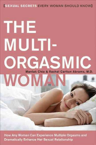 Multi-Orgasmic Woman : Sexual Secrets Every Woman Should Know