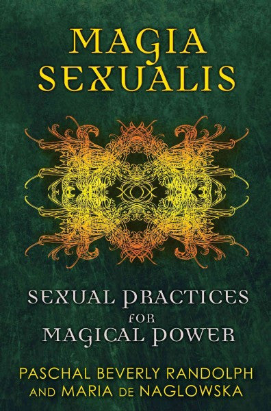 Magia Sexualis : Sexual Practices for Magical Power