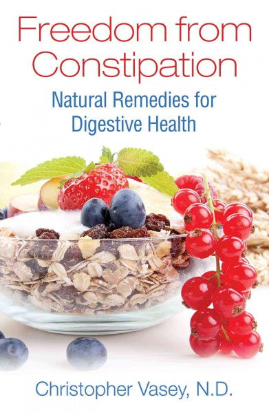 Freedom from Constipation : Natural Remedies for Digestive Health