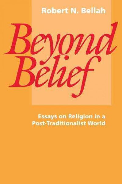 Beyond Belief : Essays on Religion in a Post-Traditional World