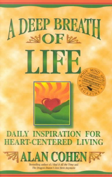 Deep Breath of Life : Daily Inspiration for Heart-Centered Living