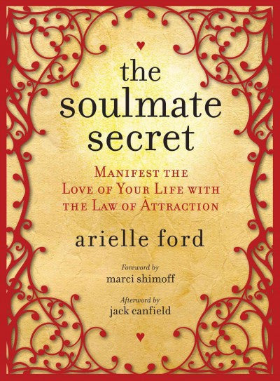Soulmate Secret : Manifest the Love of Your Life With the Law of Attraction