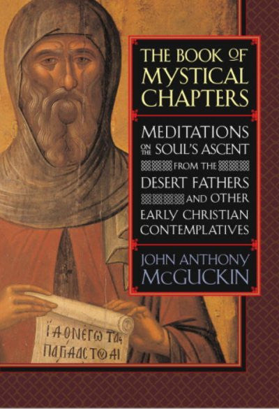 Book of Mystical Chapters : Meditations on the Soul's Ascent, from the Desert Fathers and Other Early Christian Contemplatives