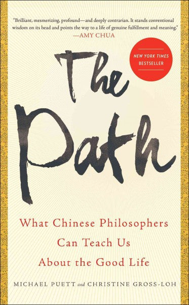 Path : What Chinese Philosophers Can Teach Us About the Good Life