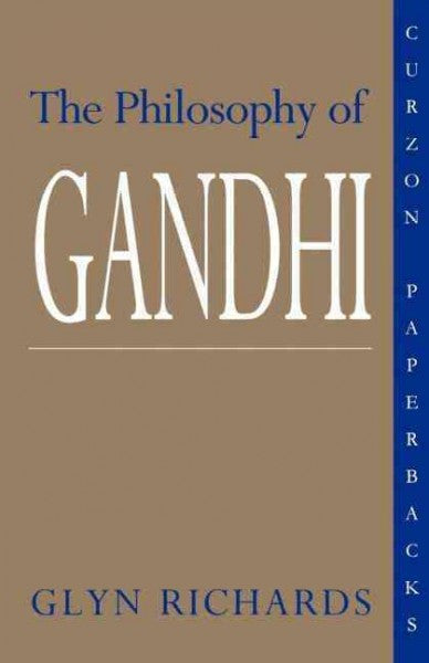 Philosophy of Gandhi : A Study of His Basic Ideas