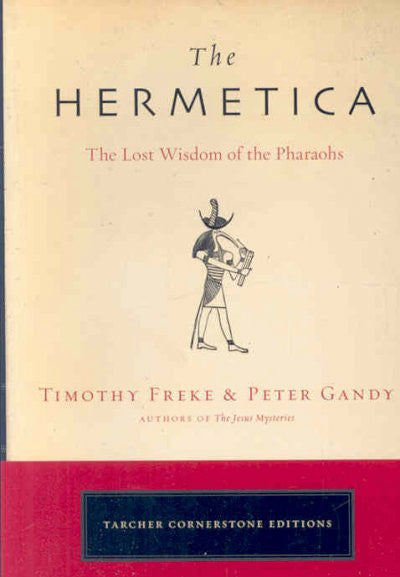 Hermetica : The Lost Wisdom of the Pharaohs
