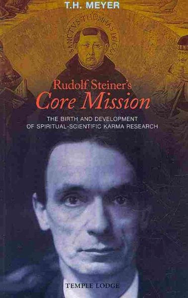 Rudolf Steiner core Mission : The Birth and Development of Spiritual-scientific Karma Research
