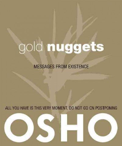 Gold Nuggets : Messages from Existence