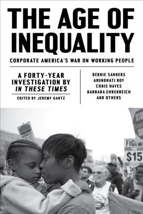 Age of Inequality : Corporate America's War on Working People