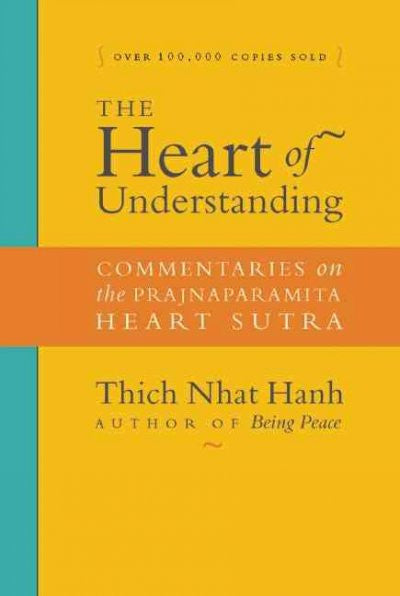 Heart of Understanding : Commentaries on the Prajnaparamita Heart Sutra: 20th Anniversary Edition