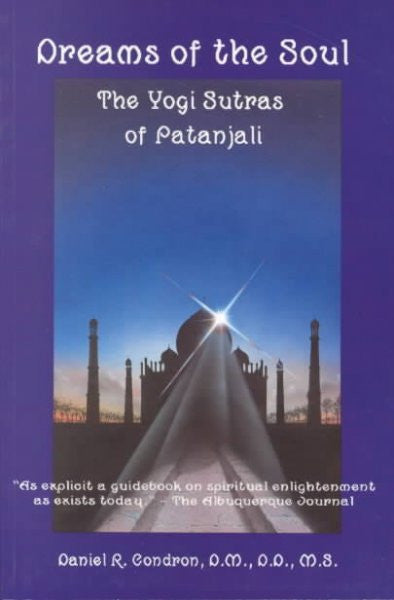 Dreams of the Soul : The Yogi Sutras of Patanjali