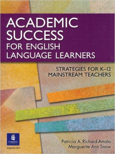 Academic Success for English Language Learners : Strategies for K-12 Mainstream Teachers