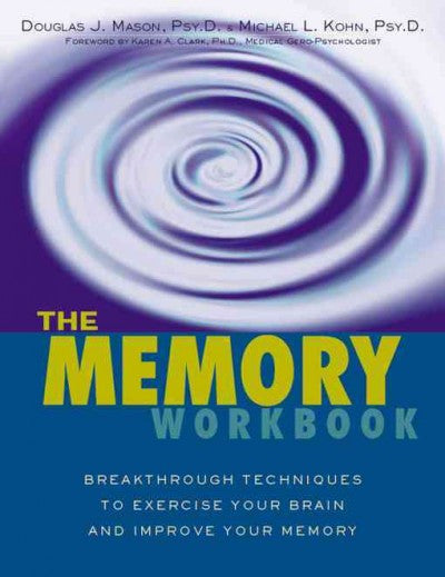 Memory Workbook : Breakthrough Techniques to Exercise Your Brain and Improve Your Memory