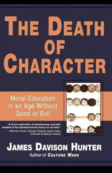 Death of Character : On the Moral Education of America's Children