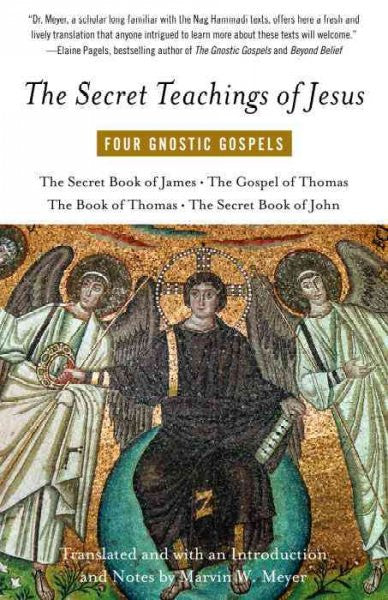 Secret Teachings of Jesus : Four Gnostic Gospels