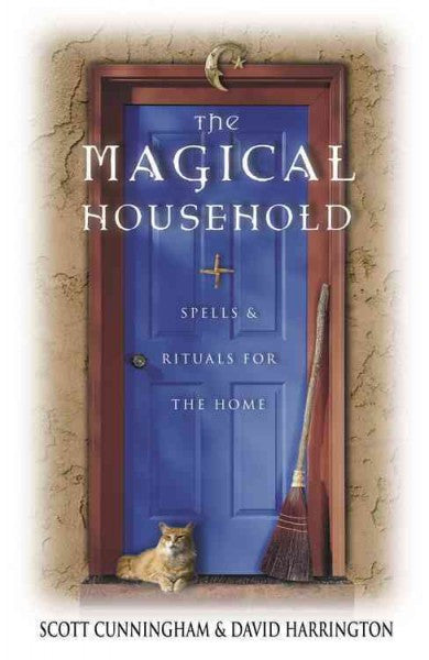 Magical Household : Spells & Rituals for the Home