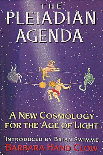 Pleiadian Agenda : A New Cosmology for the Age of Light
