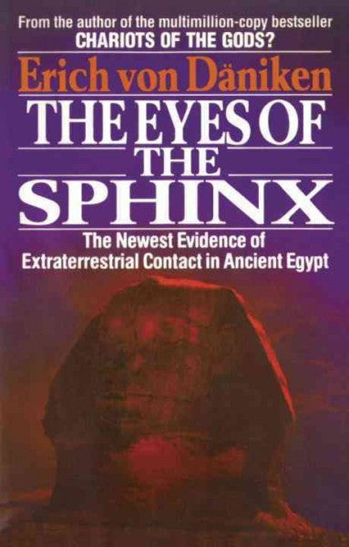 Eyes of the Sphinx : The Newest Evidence of Extraterrestrial Contact in Ancient Egypt