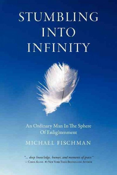 Stumbling into Infinity : An Ordinary Man in the Sphere of Enlightenment