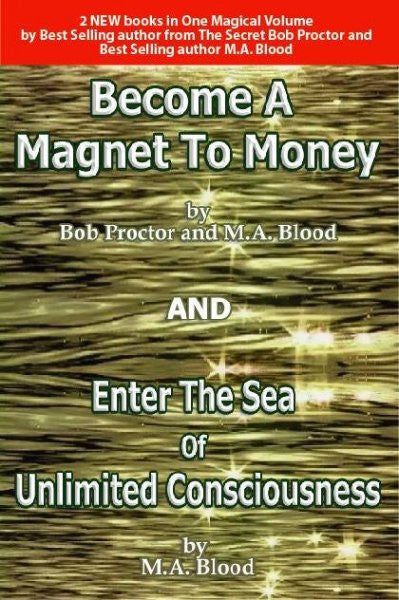 Become a Magnet to Money : Through the Sea of Unlimited Consciousness