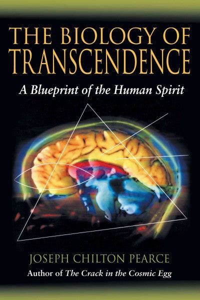 Biology Of Transcendence : A Blueprint Of The Human Spirit