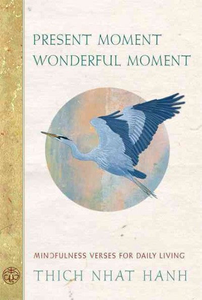 Present Moment, Wonderful Moment : Mindfulness Verses for Daily Living