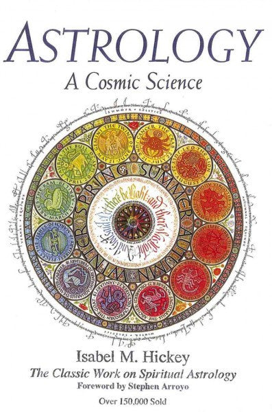 Astrology, A Cosmic Science : The Classic Work on Spiritual Astrology