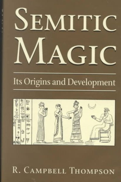 Semitic Magic : Its Origins and Development