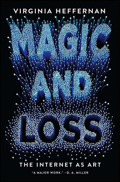 Magic and Loss : The Internet As Art