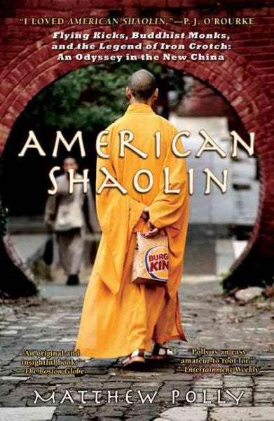 American Shaolin : Flying Kicks, Buddhist Monks, and the Legend of Iron Crotch: an Odyssey in the New China