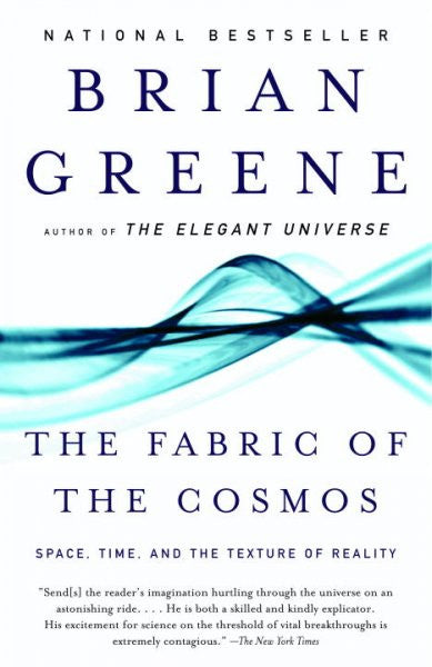 Fabric of the Cosmos : Space, Time, and the Texture of Reality