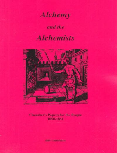 Alchemy and the Alchemists : Chamber's Papers for the People 1850-1851