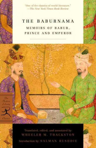 Baburnama : Memoirs of Babur, Prince and Emperor
