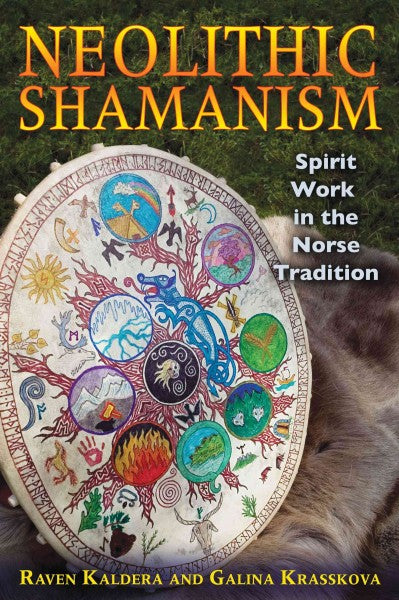 Neolithic Shamanism : Spirit Work in the Norse Tradition