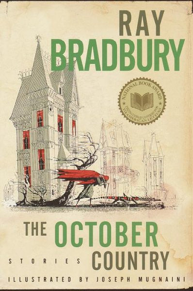 October Country : By Ray Bradbury ; Illustrated by Joemugnaini ; All-New Introduction by the Author