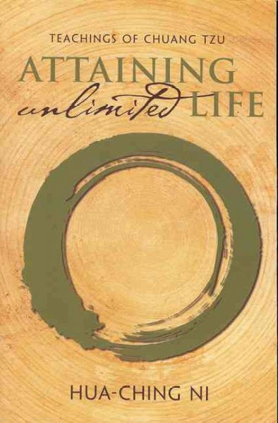 Attaining Unlimited Life : Teachings of Chuang Tzu