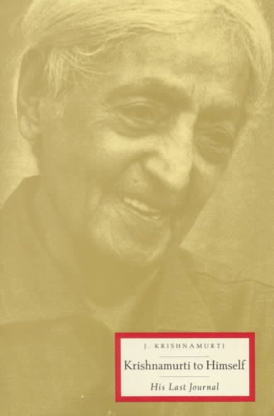 Krishnamurti to Himself : His Last Journal
